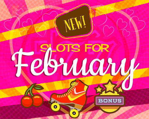 new slots for February