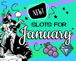 new slots for January