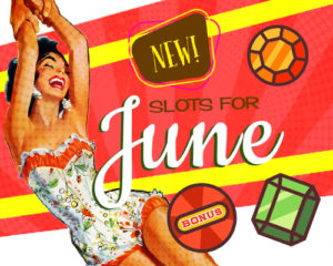 new slots for June