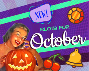 new slots for October