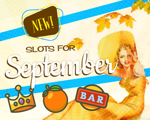 new slots for September
